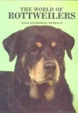 The World of Rottweilers (0866221247) by Nicholas, Anna Katherine