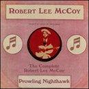 Songtexte von Robert Lee McCoy - Prowling Night Hawk: The Complete Robert Lee McCoy