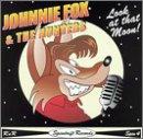 Johnny Fox Look At The Moon!