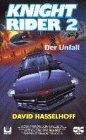 Knight Rider 2 - Der Unfall [VHS]