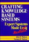 Crafting Knowledge-Based Systems: Expert Systems Made Realistic