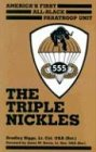 The Triple Nickles: Americas First All-Black Paratroop Unit