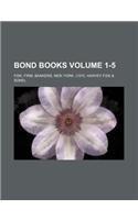 Bond books Volume 1-5