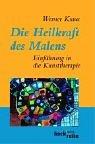 Die Heilkraft des Malens: Einführung in die Kunsttherapie (Beck'sche Reihe) title=