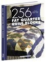 256 Fat Quarter Quilt Blocks (1st First Edition) [Spiral-bound]