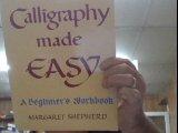 Calligraphy Made Easy: A Beginner's Workbook (0722511256) by MARGARET SHEPHERD