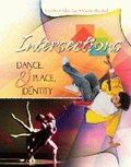 INTERSECTIONS: DANCE, PLACE AND IDENTITY