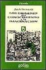 Los Origenes del Conocimiento y La Imaginacion (Spanish Edition) (8474321328) by Bronowski, Jacob