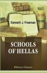Schools of Hellas. An essay on the practice and theory of ancient Greek education from 600 to 300 B.C. With a preface by A.W. Verrall