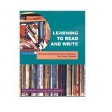 Learning To Read And Write : Developmentally Appropriate...