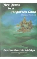 Five Years in a Forgotten Land: A Burmese Notebook