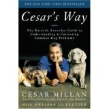 Cesar's Way - Natural, Everday Guide To Understanding & Correcting Common Dog Problems ~ Cesar Millan