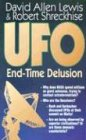 UFO: End-Time Delusion (0892212136) by Lewis, David