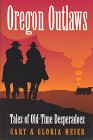 img - for Oregon Outlaws: Tales of Old-Time Desperadoes book / textbook / text book