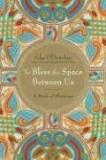 "Cover of ""To Bless the Space Between Us: ..."