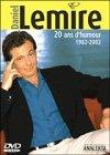 Daniel Lemire : 20 ans d'humour (1982...