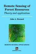 Remote Sensing of Forest Resources: Theory and application (Remote Sensing Applications) John A. Howard