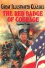 The Red Badge of Courage (Great Illustrated Classics)