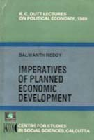 Imperatives of Planned Economic Development (R.C. Dutt Lectures on Political Economy, 1989)
