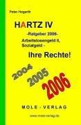 Hartz IV Ratgeber 2006. Arbeitslosengeld II, Sozialgeld - Ihre Rechte!