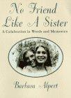 No Friend Like a Sister, Barbara Alpert