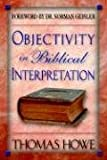 Objectivity in Biblical Interpretation (1597550019) by Howe, Thomas