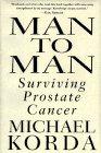 Man to Man:: Surviving Prostate Cancer, Michael Korda