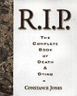 R.I.P.: The Complete Book of Death and Dying (0062701401) by Jones, Constance