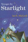 Voyages by Starlight (0870541714) by MacLeod, Ian R.