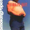 Born to Quit