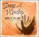 Songs 4 Worship: Shout to The Lord