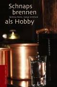 Umschlag von 'Schnapsbrennen als Hobby'