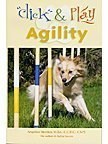 img - for Click & Play Agility (Clicker Training for Successful Dog Agility) book / textbook / text book