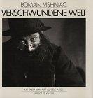 Verschwundene Welt. Mit einem Vorwort von Elie Wiesel. (346340284X) by Vishniac, Roman