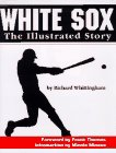 img - for White Sox: The Illustrated Story book / textbook / text book