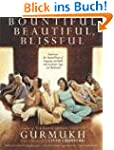 Bountiful, Beautiful, Blissful: Exper...
