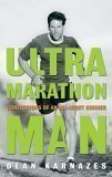 img - for Ultra Marathon Man: Memoir Of An Extreme Endurance Athlete book / textbook / text book
