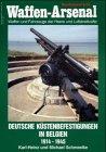 img - for Deutsche K stenbefestigungen in Belgien 1914 - 1945. Waffen und Fahrzeuge der Heere und Luftstreitkr fte. book / textbook / text book