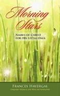 Morning Stars: Names of Christ for His Little Ones