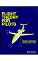 Flight Theory for Pilots, Fourth Edition...