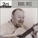 Burl Ives - The Best Of Burl Ives: 20th Century Masters (Millennium Collection - Zortam Music