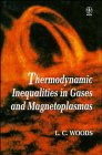Thermodynamic Inequalities in Gases and Magnetoplasmas (0471966746) by Woods, L. C.