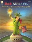 Red, White, and You: Patriotic Plays to Develop Reading and Language Skills