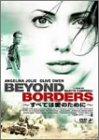 すべては愛のために~Beyond Borders~ [DVD] / アンジェリーナ・ジョリー, クライヴ・オーウェン, テリー・ポロ, ライナス・ローチ, ノア・エメリッヒ (出演); マーティン・キャンベル (監督)