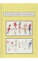 Sibling Relationships in Step-Families: A Sociological Study