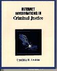 Internet Investigations in Criminal Justice