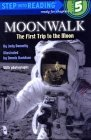 Moonwalk: The First Trip to the Moon (Step-Into-Reading, Step 5) (0394824571) by Donnelly, Judy