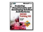 Analysing Requirements and Designing Solution Architectures MCSD Training Kit (MCSD Training Guide) Scott Wilson