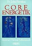Core Energetik. Zentrum Deiner Lebenskraft