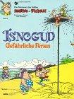 Isnogud: Gefährliche Ferien (Die Abenteuer des Kalifen Harun al Pussah, Band 3) title=